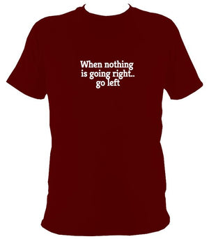 """When nothing is going right..."" T-shirt - T-shirt - Maroon - Mudchutney"