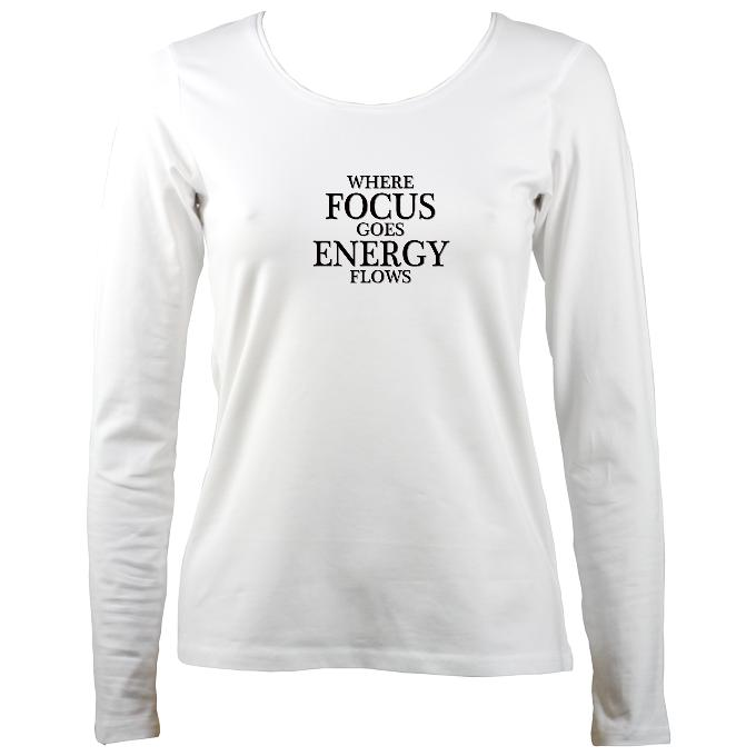 "Ladies ""Where focus goes"" long sleeve shirt"