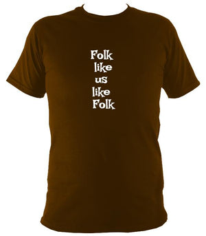 Folk Like Us Like Folk T-Shirt - T-shirt - Dark Chocolate - Mudchutney