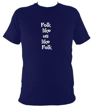 Folk Like Us Like Folk T-Shirt - T-shirt - Navy - Mudchutney