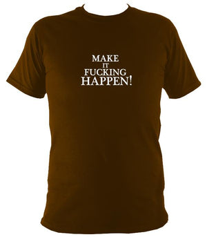 Make it Happen T-Shirt - T-shirt - Dark Chocolate - Mudchutney