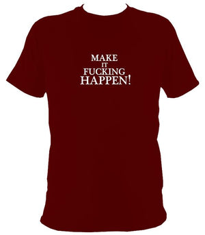Make it Happen T-Shirt - T-shirt - Maroon - Mudchutney