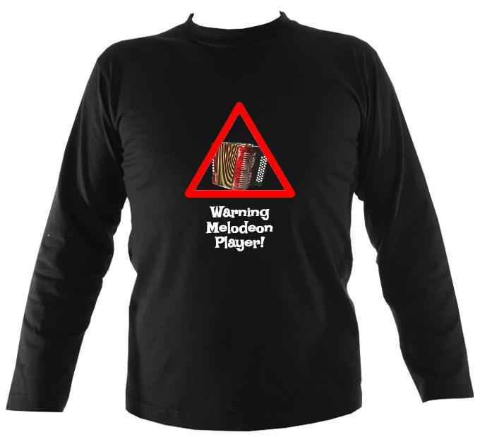 Warning Melodeon Player Long Sleeve Shirt