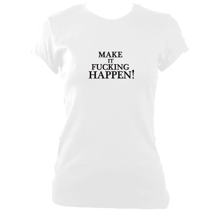 "update alt-text with template ""Make it Happen"" Fitted T-Shirt - T-shirt - White - Mudchutney"