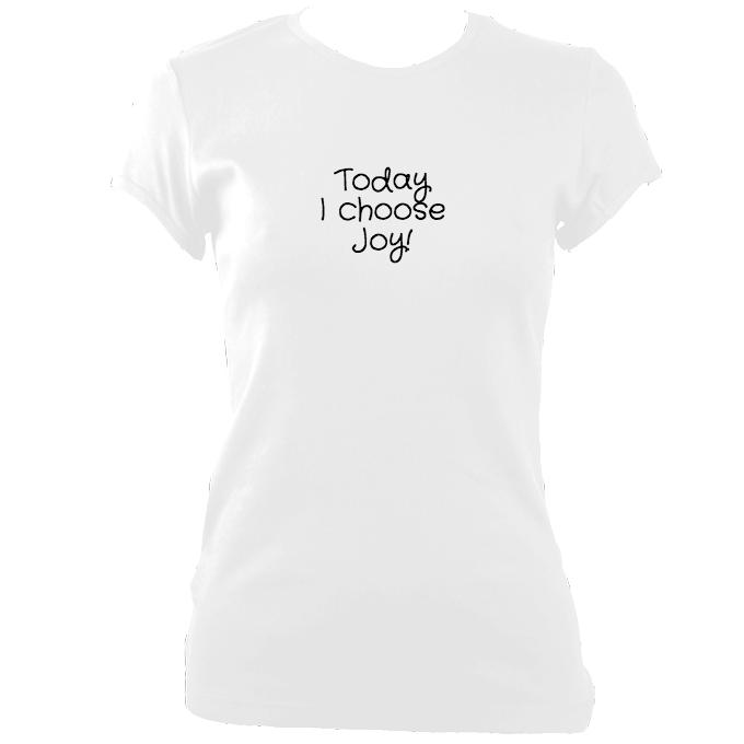 "update alt-text with template ""Today I choose Joy"" Fitted T-Shirt - T-shirt - White - Mudchutney"