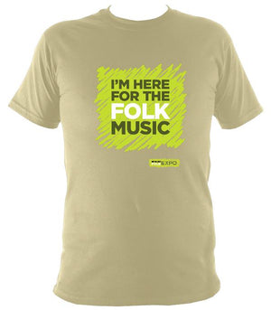 """I'm Here For The Folk Music"" T-Shirt - T-shirt - Sand - Mudchutney"