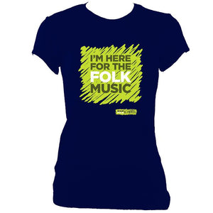 "update alt-text with template ""I'm Here For The Folk Music"" Ladies Fitted T-Shirt - T-shirt - Navy - Mudchutney"