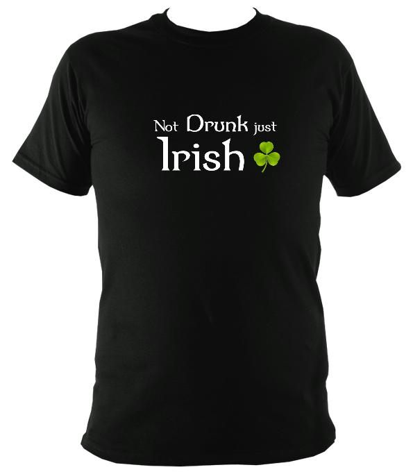 Not drunk just Irish T-shirt - T-shirt - Black - Mudchutney