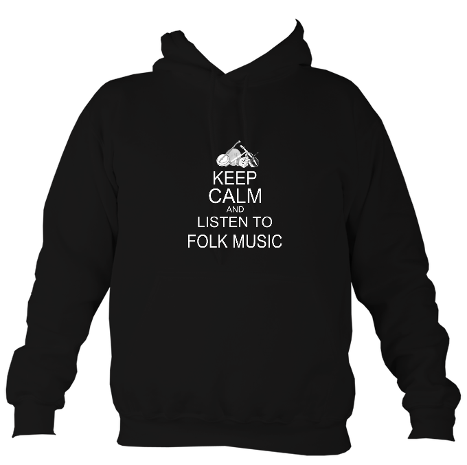 Keep Calm and Listen to Folk Music Hoodie
