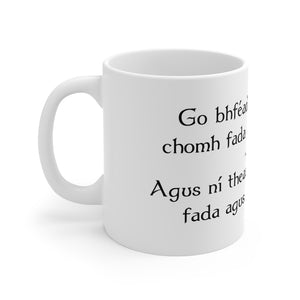May you live as long as you want and never want as long as you live - Gaelic Mug 11oz