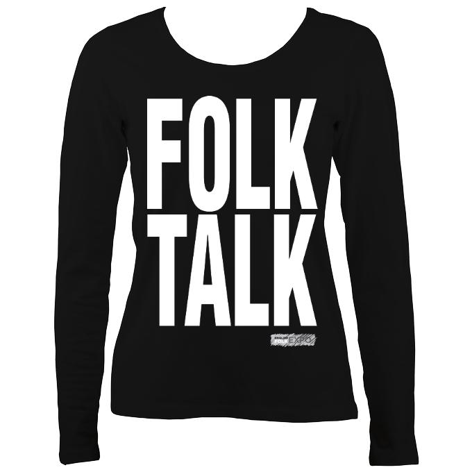"""Folk Talk"" EFEx Ladies Long Sleeve Shirt - Long Sleeved Shirt - Black - Mudchutney"