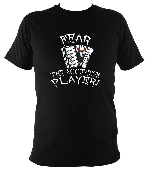 Fear the Accordion Player T-shirt - T-shirt - Black - Mudchutney