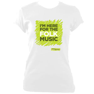 "update alt-text with template ""I'm Here For The Folk Music"" Ladies Fitted T-Shirt - T-shirt - White - Mudchutney"