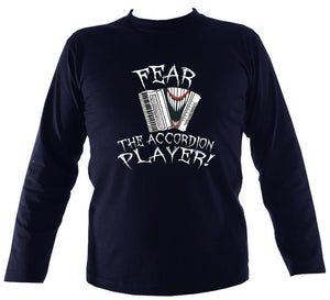 Fear the Accordion Player Mens Long Sleeve Shirt-Mens Long Sleeve T-shirt-Mudchutney