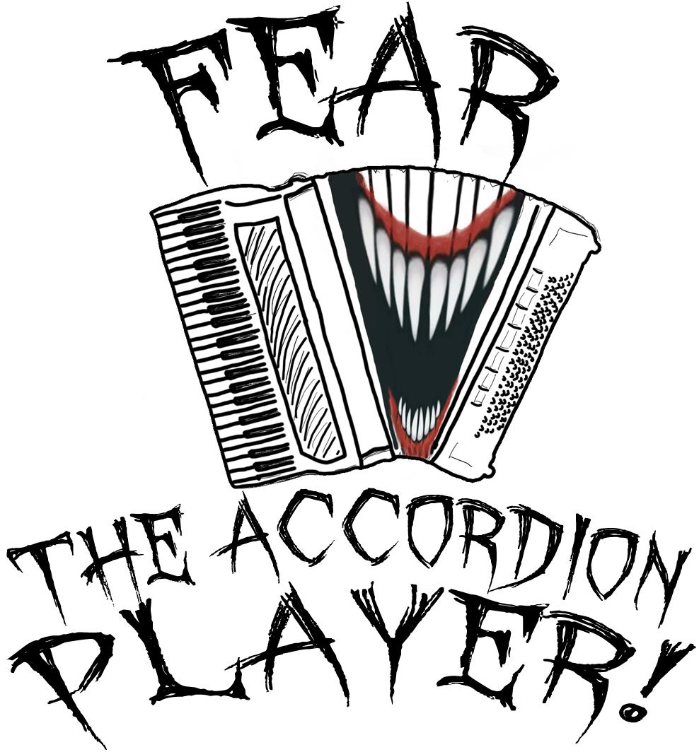 Fear the Accordion Player T-shirt - T-shirt - - Mudchutney