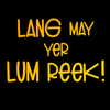 """Lang may yer lum reek"" Doric-Scots Dialect T-shirt"