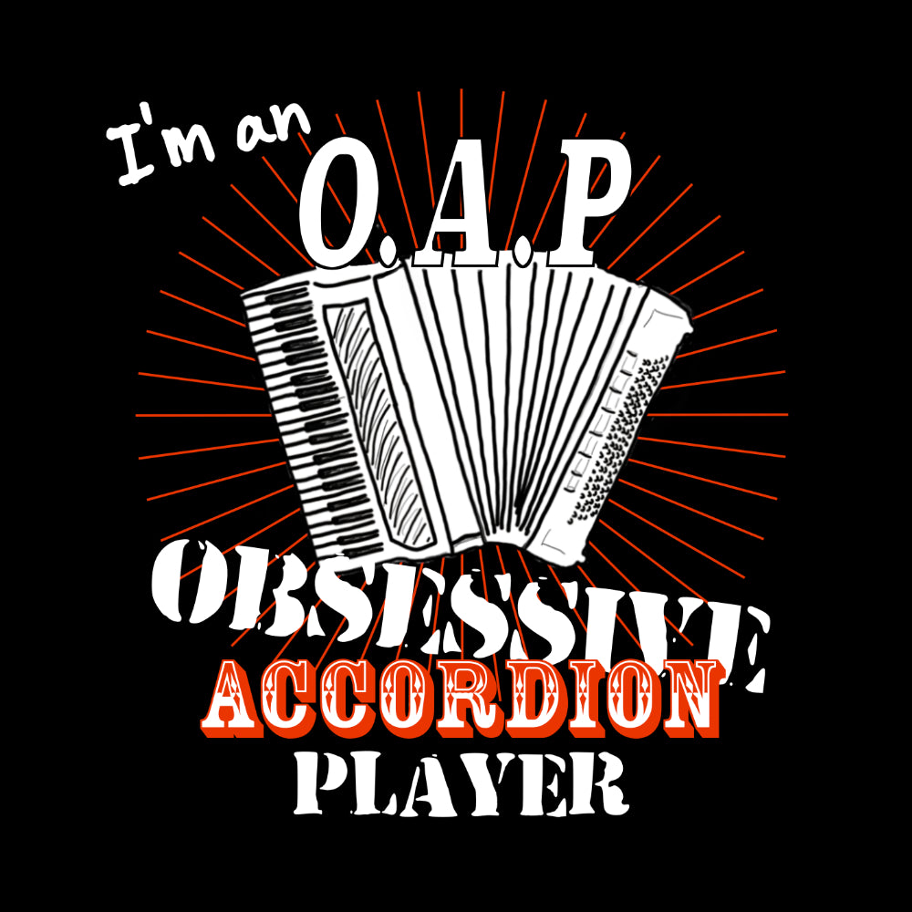 I'm an OAP - Obsessive Accordion Player - Ladies Long Sleeve Shirt - Long Sleeved Shirt - - Mudchutney