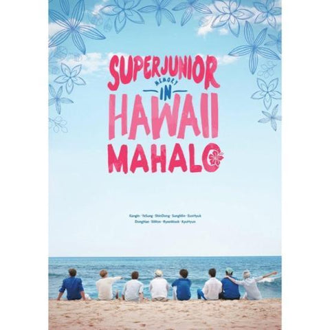 Super Junior | 슈퍼주니어 | SUPER JUNIOR MEMORY IN HAWAII [MAHALO]