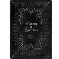 킹덤 | KINGDOM [ HISTORY OF KINGDOM: PARTⅠ. ARTHUR ]