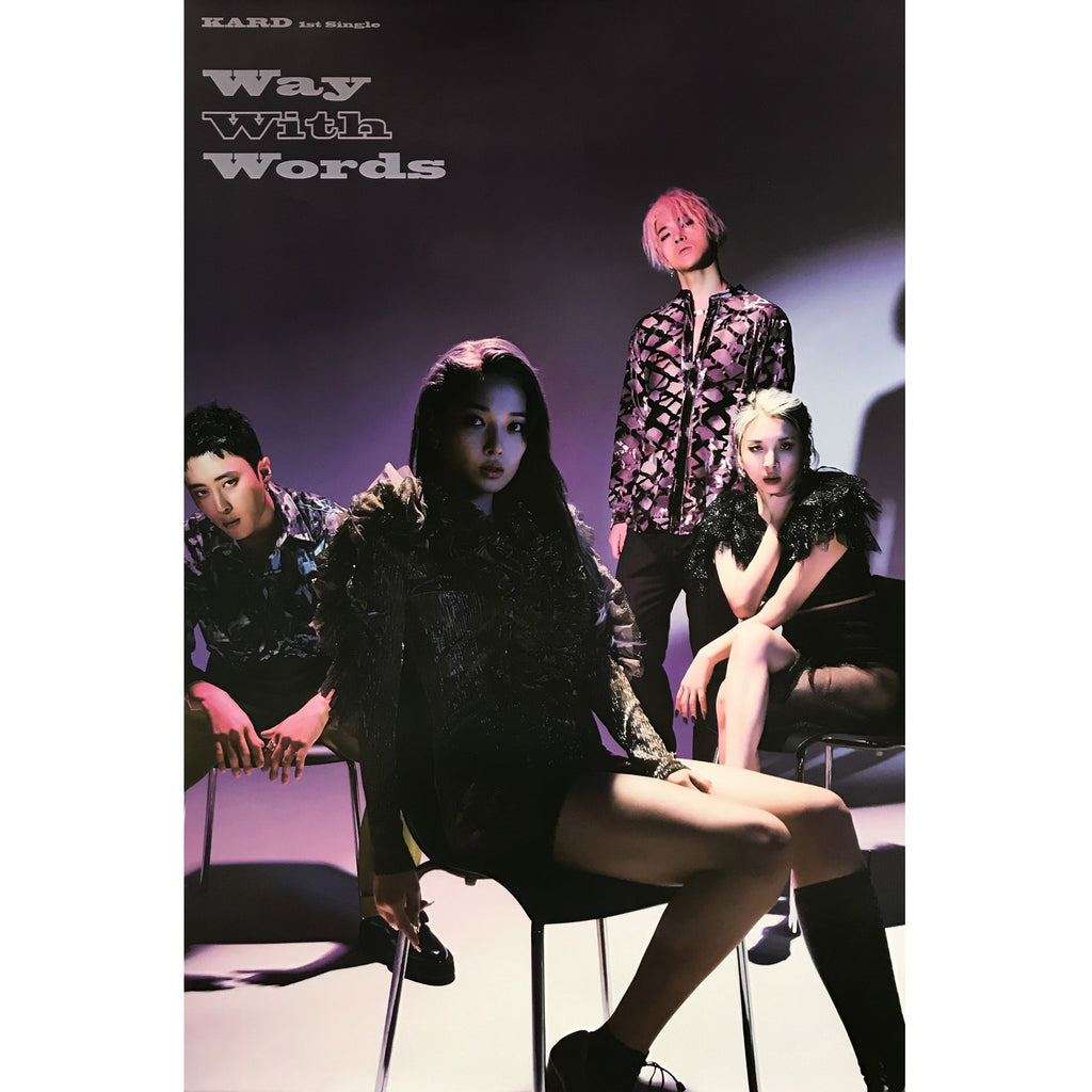 카드 | KARD | 1ST SINGLE ALBUM [WAY WITH WORDS] | POSTER ONLY