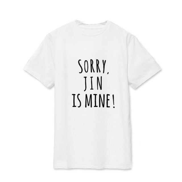 """Sorry (BTS MEMBER) is Mine!"" T-shirt"