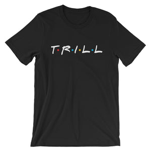 "TRILL ""Go Bestfriend"" Unisex Short Sleeve T-Shirt Black"