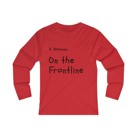 A WOMAN ON THE FRONTLINE WOMEN LONG SLEEVE T-SHIRT