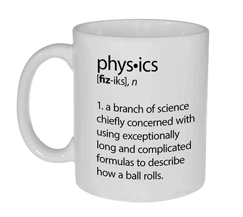 Physics Definition Funny Coffee Tea