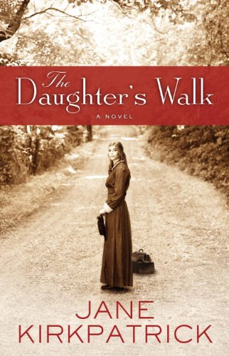Daughters Walk Novel Jane Kirkpatrick ebook