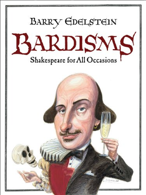 Bardisms Shakespeare Occasions Barry Edelstein ebook