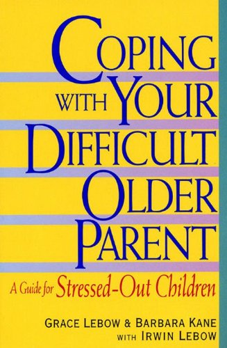 Coping Your Difficult Older Parent ebook