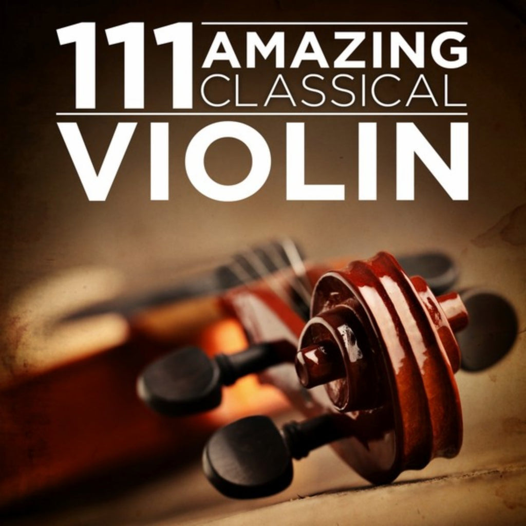 111 Amazing Classical Various artists