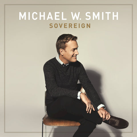 Sovereign Michael W Smith