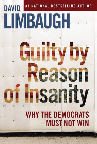 Guilty Reason Insanity Democrats Must ebook
