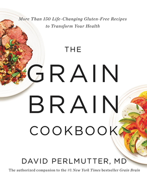 Grain Brain Cookbook Life Changing Gluten Free ebook