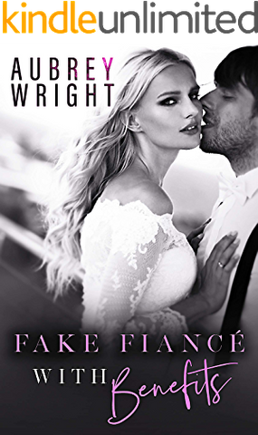 Fake Fiance Benefits Aubrey Wright ebook