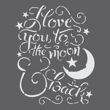 Love you to the Moon and Back Wall Stencil