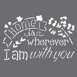 Wherever I am with You Wall Stencil