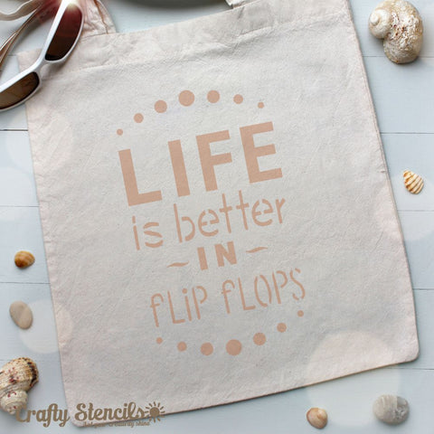 Life is Better in Flop Flops painted on a canvas bag