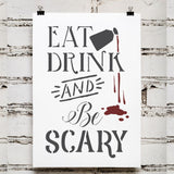 Eat Drink & Be Scary Halloween Stencil Painted on Paper