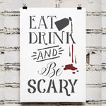 Eat Drink & Be Scary Halloween Craft Stencil