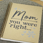 Mom is Right Stencil on notebook