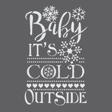 Baby It's Cold Outside Craft Stencil