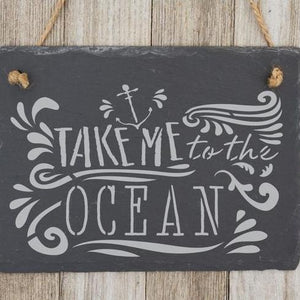 Take Me to the Ocean Expression Stencil on Slate