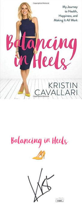 Kristin Cavallari Signed 2016 Balancing in Heels First Edition Softcover Book (JSA)