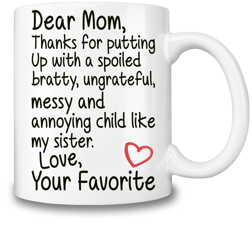 Dear Mom Funny Slogan Coffee Mug - Funniest mugs