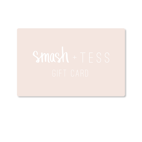 SMASH + TESS GIFT CARD