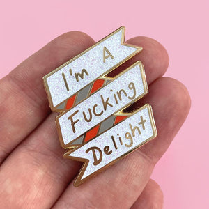 Jubly Umph -  I'm A Fucking Delight Lapel Pin