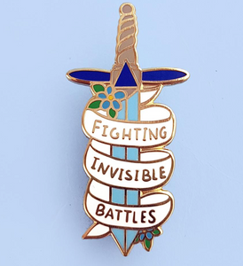 Jubly Umph - FIGHTING INVISIBLE BATTLES LAPEL PIN