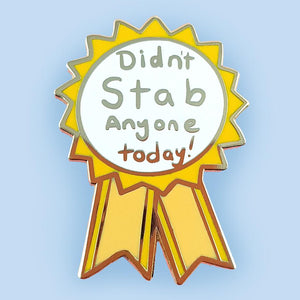 Jubly Umph - Didn't Stab Anyone Today LAPEL PIN